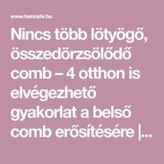 Nincs több lötyögő, összedörzsölődő comb – 4 otthon is elvégezhető gyakorlat a belső comb erősítésére | Femcafe Health Fitness, Lifestyle, Gym, Sport, Deporte, Health And Wellness, Sports, Workouts, Health And Fitness