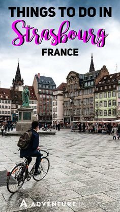 Strasbourg | Looking for things to do in Strasbourg, France? Here is my guide to exploring the best of this French/German city. From exploring the cathedral to eating the best food, Strasbourg is a fantastic city worth exploring while in Europe. #strasbourg #france