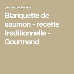 Blanquette de saumon - recette traditionnelle - Gourmand