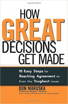 How Great Decisions Get Made By Don Maruska | Free Online Pdf Book #pdfbook #selfhelp #eBooks #Education #pdfbooksin #DecisionMaking #Management #Business