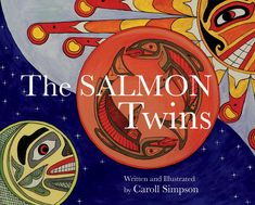 Read Around the World Summer Reading Series: The Salmon Twins by Caroll Simpson University Of Calgary, Library Signs, Alphabet Cards, Christian School, Project Based Learning, Guided Math, First Nations, Salmon, My Books