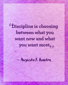"Augusta F. Kantra: ""Discipline is choosing between what you want now and what you want most."" Click through to read more inspiring New Year's quotes to motivate your year."
