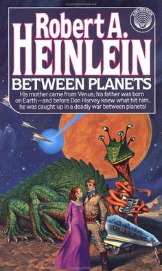 Between Planets by Robert A. Heinlein