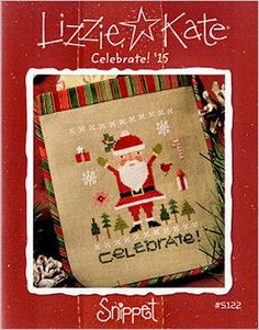 :: ☃ Crafty ☃ Winter ☃ :: Lizzie Kate Snippet S122 Celebrate! Santa '15 Christmas Counted Cross Stitch Pattern with Embellishments