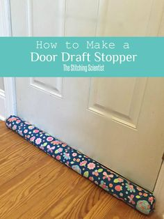 How to Make a Door Draft Stopper - https://sewing4free.com/make-door-draft-stopper/