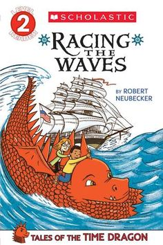 Scholastic+Reader+Level+2:+Tales+of+the+Time+Dragon+#2:+Racing+the+Waves  E NEU