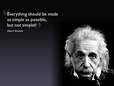 Everything should be made as simple as possible, but not simpler. ~ Albert Einstein ||| #ColorfulMind @MayasNet
