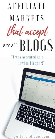 Affiliate Markets that accept new and small blogs! Earn money through ads and affiliate links as a new blogger.