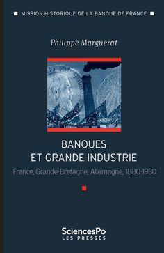 Banques et grande industrie : France, Grande-Bretagne, Allemagne, 1880-1930 / Philippe Marguerat - https://bib.uclouvain.be/opac/ucl/fr/chamo/chamo%3A1931368?i=0