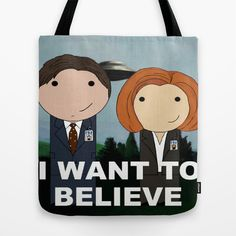 I Want to Believe Tote Bag : X-Files Mulder & Scully by Mimi & Boo  - $18.00