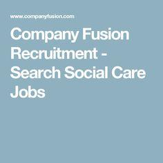 Company Fusion Recruitment - Search Social Care Jobs