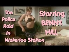 Benny Hill - The Police Raid in Waterloo Station - YouTube