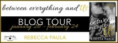 Blog Tour: Between Everything And Us By: Rebecca Paula