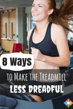 Hate running on the treadmill? You're not alone! Try these 8 ways to make the treadmill less dreadful. Get your workout in on a machine you typically avoid!