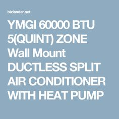 YMGI 60000 BTU 5(QUINT) ZONE Wall Mount DUCTLESS SPLIT AIR CONDITIONER WITH HEAT PUMP