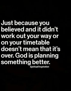 God is planning something better