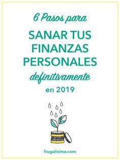 6 Pasos para sanar tus finanzas personales (definitivamente) en 2019 Tips, Budget Plan, Financial Instrument, Financial Goals, Math Skills, Finance Tips, Personal Finance, Management, Advice