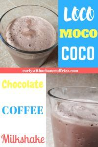 Loco Moco Coco: Chocolate Coffee Milkshake- This sweet and refreshing treat will make your summer days so much cooler (and FUN)!
