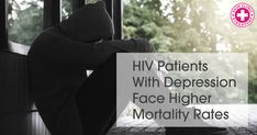 HIV Patients with Depression Face Higher Mortality Rates Hiv Positive, Mortality Rate, Picture Blog, High Risk, Primary Care, Depression, Positivity, Reading, Face