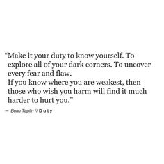 Make it a duty to know yourself.