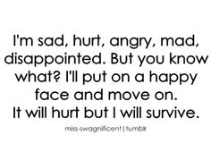 disappointed, happy, hurt, love - inspiring picture on Favim . The Words, Cool Words, Great Quotes, Quotes To Live By, Inspirational Quotes, Random Quotes, Awesome Quotes, Inspiring Sayings, Meaningful Quotes