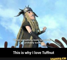 This is why I love Tuffnut