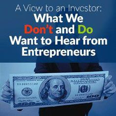 Startup Funding - An investors view point. Learn what Angel Investors and VCs want to hear when getting pitched by entrepreneurs. As well learn what not to say Small Business Start Up, Business Help, Business Advice, Business Planning, Business Management, Management Tips, Business Angels, Small Business Resources, Business Funding