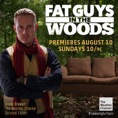 Creek Stewart hosts Fat Guys In The Woods on The Weather Channel