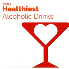 Healthiest drinks for a fun night out! CLICK HERE & REPIN: http://jperryfitness.com/fit-beyond-friday/