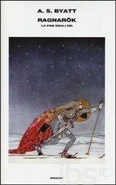 Ragnarök. La fine degli dèi - Byatt Antonia S. - Libro - Einaudi - Supercoralli - IBS