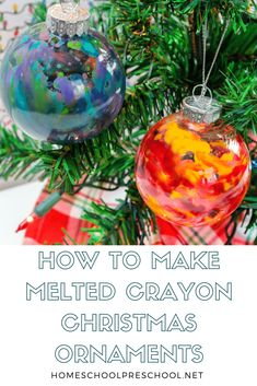 With just a few simple supplies, you and your kids will have a blast making some beautiful melted crayon ornaments this Christmas. #crayonartmelted #christmasornamentstomake #meltedcrayoncrafts #homeschoolpreschool