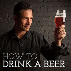 Dogfish Head's Sam Calagione on how to drink a beer | Tasting Table