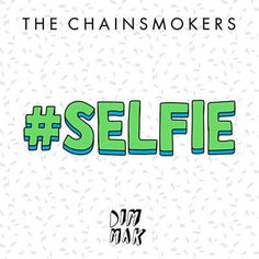Found #Selfie by The Chainsmokers with Shazam, have a listen: http://www.shazam.com/discover/track/105674775