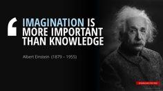 """IMAGINATION IS  MORE IMPORTANT  THAN KNOWLEDGE""Albert Einstein"