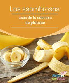 Los asombrosos usos de la cáscara de plátano  El plátano o banana es una de las frutas más consumidas del mundo. Se puede preparar de cientos de maneras y la disfrutamos desde que somos niños.