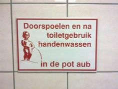 "but I do see the words ""toilet"" AND ""pot"" in there somewhere. Funny Signs, A Funny, Dutch Language, You Had One Job, Have A Laugh, Having A Bad Day, Just Smile, Viera, Funny Moments"