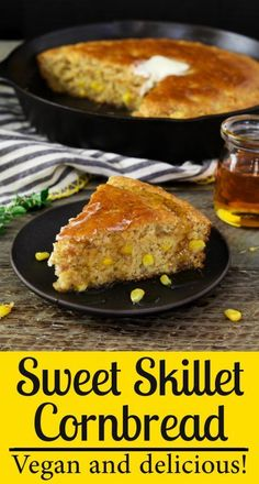This Sweet Skillet Cornbread Recipe will have them running to the dinner table. It's moist on the inside with a crispy & buttery outside. #vegan #cornbread Sweet Skillet Cornbread Recipe - https://veganhuggs.com/sweet-skillet-cornbread-recipe/