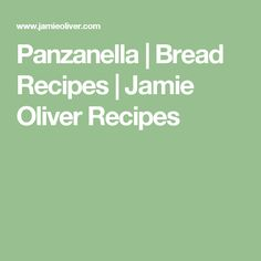 Panzanella | Bread Recipes | Jamie Oliver Recipes