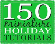 This list keeps growing! Christmas and holiday theme tutorials and how-tos for dollhouse miniatures.