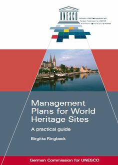 UNESCO document 'Management Plans for World Heritage Sites A practical guide', 2008; general overview of action to take in terms of nominating WHS and writing management plans but also contains information about tourism. http://www.unesco.de/fileadmin/medien/Dokumente/Bibliothek/Management_Plan_for_Wold_Heritage_Sites.pdf