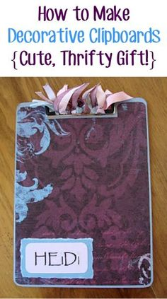 How to Make Cute Decorative Clipboards! ~ from TheFrugalGirls.com ~ these make such fun Teacher Appreciation gifts!!