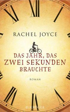 Rachel Joyce – Das Jahr, das zwei Sekunden brauchte