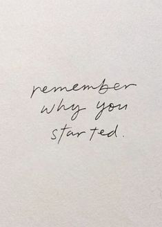 remember why you started | entrepreneur quotes | best life quotes