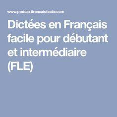 Dictées en Français facile pour débutant et intermédiaire (FLE)