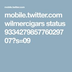 mobile.twitter.com wilmercigars status 933427985776029707?s=09