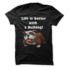 life is better with bulldog T-Shirts, Hoodies. VIEW DETAIL ==► https://www.sunfrog.com/LifeStyle/life-is-better-with-bulldog-21722288-Guys.html?id=41382