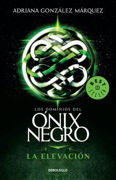Los Dominios del Ónix Negro. Libro 1. La Elevación