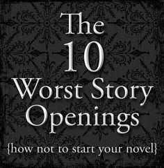 Sir Writesalot | Laura Mizvaria : The 10 Worst Story Openings