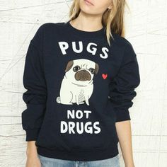 """Pugs Not Drugs"""" Pullover"""
