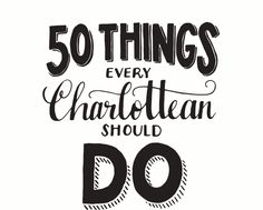 50 Things Every Charlottean Should Do - Charlotte Magazine - August 2014 - Charlotte, NC